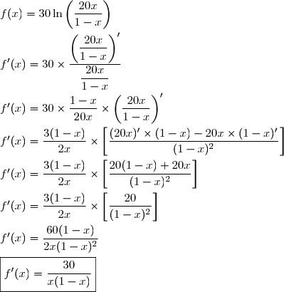 f(x)=30\ln\left(\dfrac{20x}{1-x}\right)\\\\f'(x)=30\times\dfrac{\left(\dfrac{20x}{1-x}\right)'}{\dfrac{20x}{1-x}}\\\\f'(x)=30\times\dfrac{1-x}{20x}\times\left(\dfrac{20x}{1-x}\right)'\\\\f'(x)=\dfrac{3(1-x)}{2x}\times\left[\dfrac{(20x)'\times(1-x)-20x\times(1-x)'}{(1-x)^2}\right]\\\\f'(x)=\dfrac{3(1-x)}{2x}\times\left[\dfrac{20(1-x)+20x}{(1-x)^2}\right]\\\\f'(x)=\dfrac{3(1-x)}{2x}\times\left[\dfrac{20}{(1-x)^2}\right]\\\\f'(x)=\dfrac{60(1-x)}{2x(1-x)^2}\\\\\boxed{f'(x)=\dfrac{30}{x(1-x)}}