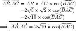 \begin{array}{r @{ = } l} \overrightarrow{AB}.\overrightarrow{AC}\ \ &\ AB\times AC\times\cos(\widehat{BAC})\\&2\sqrt{5}\times\sqrt{2}\times\cos(\widehat{BAC})\\& 2\sqrt{10}\times\cos(\widehat{BAC})\end{array}\\\\\Longrightarrow\boxed{\overrightarrow{AB}.\overrightarrow{AC}=2\sqrt{10}\times\cos(\widehat{BAC})}