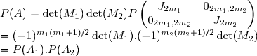 \begin{equation*} P(A) &=\det(M_1)\det(M_2)P \begin{pmatrix} J_{2m_1}&0_{2m_1,2m_2}\\0_{2m_1,2m_2}&J_{2m_2}}\end{pmatrix} \\ &=(-1)^{m_1(m_1+1)/2}\det(M_1) . (-1)^{m_2(m_2+1)/2} \det(M_2) \\ & =P(A_1).P(A_2) \end{equation}