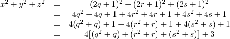 \begin{matrix} x^2+ y^2+ z^2 &=& (2q+1)^2+(2r+1)^2+(2s+1)^2\\ &=& 4q^2+4q+1+4r^2+4r+1+4s^2+4s+1 \\ &=&4(q^2+q)+1+4(r^2+r)+1+4(s^2+s)+1\\ &=&4[(q^2+q)+(r^2+r)+(s^2+s)]+3\end{matrix}
