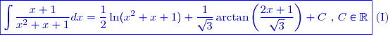 \blue{\boxed{\displaystyle \int\frac{x+1}{x^{2}+x+1} dx = \frac{1}{2} \ln(x^{2}+x+1)+ \frac{1}{\sqrt{3}}\arctan \left(\frac{2x+1}{\sqrt{3}} \right) + C  \text{ , } C\in\mathbb{R}}\text{ (I)}