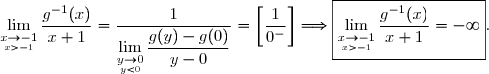 \lim\limits_{\underset{x>-1}{x\to-1}}\dfrac{g^{-1}(x)}{x+1}=\dfrac{1}{\lim\limits_{\underset{y<0}{y\to0}}\dfrac{g(y)-g(0)}{y-0}}=\left[\dfrac{1}{0^-}\right]\Longrightarrow\boxed{\lim\limits_{\underset{x>-1}{x\to-1}}\dfrac{g^{-1}(x)}{x+1}=-\infty}.