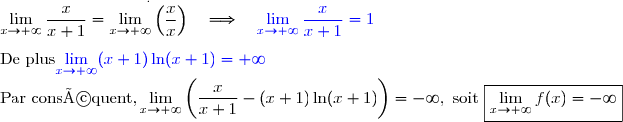 \lim\limits_{x\to+\infty}\dfrac{x}{x+1}=\overset{.}{\lim\limits_{x\to+\infty}\left(\dfrac{x}{x}\right)}\ \ \ \Longrightarrow\ \ \ {\blue{\lim\limits_{x\to+\infty}\dfrac{x}{x+1}=1}} \\\\\text{De plus}{\blue{\lim\limits_{x\to+\infty}(x+1)\ln(x+1)=+\infty}} \\\text{Par conséquent,}\lim\limits_{x\to+\infty}\left(\dfrac{x}{x+1}-(x+1)\ln(x+1)\right)=-\infty,\text{ soit }\boxed{\lim\limits_{x\to+\infty}f(x)=-\infty}