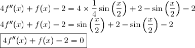4f''(x) + f(x)-2 = 4 \times \dfrac{1}{4} \sin\left(\dfrac{x}{2}\right) + 2 - \sin\left(\dfrac{x}{2}\right) - 2 \\ 4f''(x) + f(x) - 2 = \sin\left(\dfrac{x}{2}\right) + 2 - \sin\left(\dfrac{x}{2}\right) - 2 \\ \boxed{4f''(x) + f(x) - 2 = 0}