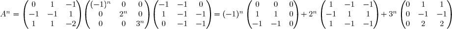 A^{n}=\begin{pmatrix}0&1&-1\\-1&-1&1\\1&1&-2 \end{pmatrix}\begin{pmatrix}(-1)^{n}&0&0\\0&2^{n}&0\\0&0&3^{n} \end{pmatrix}\begin{pmatrix}-1&-1&0\\1&-1&-1\\0&-1&-1 \end{pmatrix}=(-1)^{n}\begin{pmatrix}0&0&0\\1&1&0\\-1&-1&0 \end{pmatrix}+2^{n}\begin{pmatrix}1&-1&-1\\-1&1&1\\1&-1&-1 \end{pmatrix}+3^{n}\begin{pmatrix}0&1&1\\0&-1&-1\\0&2&2 \end{pmatrix}