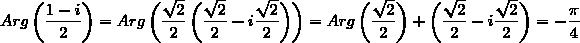 Arg\left(\dfrac{1-i}{2}\right)=Arg\left(\dfrac{\sqrt{2}}{2}\left(\dfrac{\sqrt{2}}{2}-i\dfrac{\sqrt{2}}{2}\right)\right)=Arg\left(\dfrac{\sqrt{2}}{2}\right)+\Arg\left(\dfrac{\sqrt{2}}{2}-i\dfrac{\sqrt{2}}{2}\right)=-\dfrac{\pi}{4}