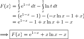 F(x)=\int\limits_x^1\text{e}^{1-t}\,dt-\int\limits_x^1\ln t\,dt \\\phantom{F(x)}=(\text{e}^{1-x}-1)-(-x\ln x-1+x) \\\phantom{F(x)}=\text{e}^{1-x}-1+x\ln x+1-x \\\\\Longrightarrow\boxed{F(x)=\text{e}^{1-x}+x\ln x-x}