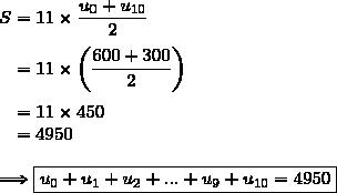 S=11\times\dfrac{u_0+u_{10}}{2}\\\\\phantom{S}=11\times\left(\dfrac{600+300}{2}\right)\\\\\phantom{S}=11\times450\\\phantom{S}=4950\\\\\Longrightarrow\boxed{u_0+u_1+u_2+...+u_9+u_{10}=4950}