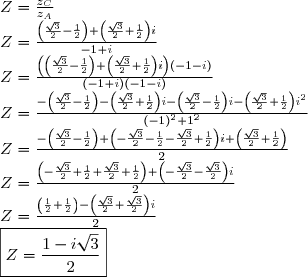 Z = \frac{z_C}{z_A} \\ Z = \frac{\left(\frac{\sqrt{3}}{2}-\frac{1}{2}\right) + \left(\frac{\sqrt{3}}{2}+\frac{1}{2}\right)i}{-1+i} \\ Z = \frac{ \left( \left(\frac{\sqrt{3}}{2}-\frac{1}{2}\right) + \left(\frac{\sqrt{3}}{2}+\frac{1}{2}\right)i \right)(-1-i)}{(-1+i)(-1-i)} \\ Z = \frac{ -\left(\frac{\sqrt{3}}{2}-\frac{1}{2}\right) - \left(\frac{\sqrt{3}}{2}+\frac{1}{2}\right)i - \left(\frac{\sqrt{3}}{2}-\frac{1}{2}\right)i - \left(\frac{\sqrt{3}}{2}+\frac{1}{2}\right)i^2 }{(-1)^2+1^2} \\ Z = \frac{ -\left(\frac{\sqrt{3}}{2}-\frac{1}{2}\right) + \left(-\frac{\sqrt{3}}{2}-\frac{1}{2} - \frac{\sqrt{3}}{2} + \frac{1}{2}\right)i + \left(\frac{\sqrt{3}}{2}+\frac{1}{2}\right) }{2} \\ Z = \frac{ \left(-\frac{\sqrt{3}}{2}+\frac{1}{2} + \frac{\sqrt{3}}{2}+\frac{1}{2}\right) + \left(-\frac{\sqrt{3}}{2} - \frac{\sqrt{3}}{2}\right)i }{2} \\ Z = \frac{ \left(\frac{1}{2} + \frac{1}{2}\right) - \left(\frac{\sqrt{3}}{2} + \frac{\sqrt{3}}{2}\right)i }{2} \\ \boxed{Z = \frac{ 1 - i \sqrt{3}}{2}}