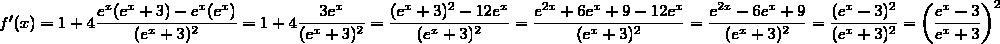 f'(x)=1+4\dfrac{e^x(e^x+3)-e^x(e^x)}{(e^x+3)^2}=1+4\dfrac{3e^x}{(e^x+3)^2}=\dfrac{(e^x+3)^2-12e^x}{(e^x+3)^2}=\dfrac{e^{2x}+6e^x+9-12e^x}{(e^x+3)^2}=\dfrac{e^{2x}-6e^x+9}{(e^x+3)^2}=\dfrac{(e^x-3)^2}{(e^x+3)^2}=\(\dfrac{e^x-3}{e^x+3}\)^2