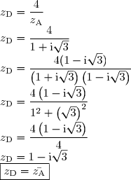 z_{\text{D}} = \dfrac{4}{z_{\text{A}}} \\ z_{\text{D}} = \dfrac{4}{1 + \text{i}\sqrt{3}} \\ z_{\text{D}} = \dfrac{4(1 - \text{i}\sqrt{3})}{\left(1 + \text{i}\sqrt{3}\right)\left(1 - \text{i}\sqrt{3}\right)} \\ z_{\text{D}} = \dfrac{4\left(1 - \text{i}\sqrt{3}\right)}{1^2 + \left(\sqrt{3}\right)^2} \\ z_{\text{D}} = \dfrac{4\left(1 - \text{i}\sqrt{3}\right)}{4} \\ z_{\text{D}} = 1 - \text{i}\sqrt{3} \\ \boxed{z_{\text{D}} = \bar{z_{\text{A}}} }